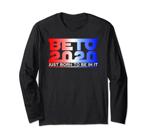 Vintage Beto 2020 Men Women Beto O'rourke For President Long Sleeve T Shirt