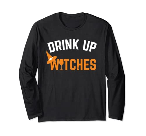 Drink Up Witches Funny Halloween Drinking Long Sleeve T Shirt