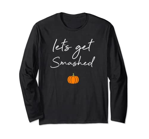 Halloween Drinking Shirt   Pumpkin Says Let's Get Smashed  Long Sleeve T Shirt