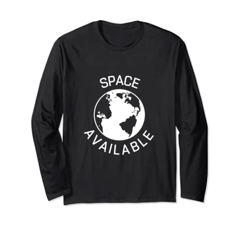 Space Available Shirt Funny Science Astronaut Earth Day Long Sleeve T Shirt