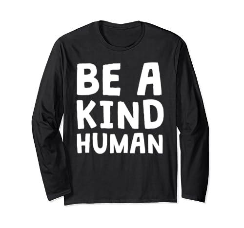 Be A Kind Human Teacher Kindness Math School Anti Bully Long Sleeve T Shirt