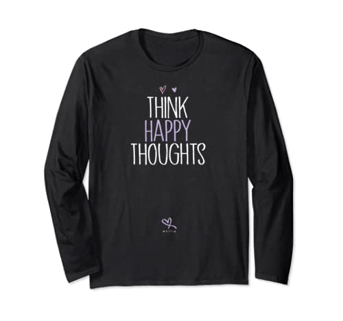 Think Happy Thoughts Positive Quote Girls Gift Long Sleeve T Shirt