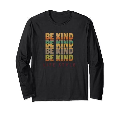 Be Kind Retro Inspiration Gift Human Kind Peace Long Sleeve T Shirt