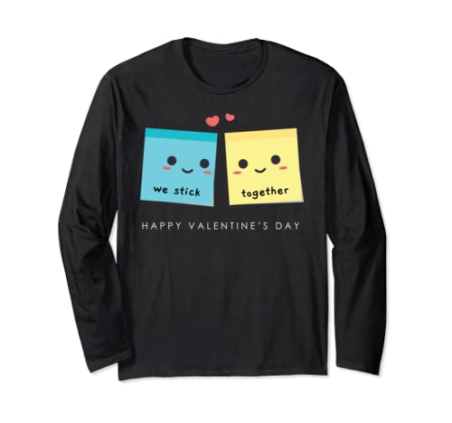 Funny Valentines day shirt We stick together Long Sleeve T-Shirt