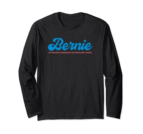 Bernie Sanders Funny Sarcastic Gift Communist Dictator Long Sleeve T Shirt