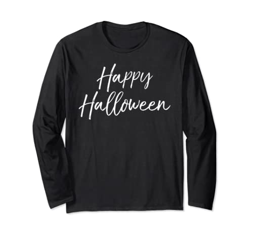 Cute Halloween Party Apparel For Women Quote Happy Halloween Long Sleeve T Shirt