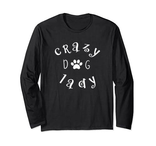 Cute Dog Lover Crazy Dog Lady Long Sleeve T Shirt
