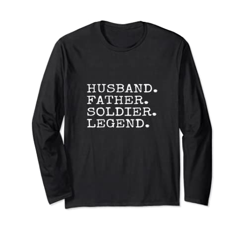 Husband Father Soldier Legend Dad Father's Day Gift Idea Long Sleeve T Shirt