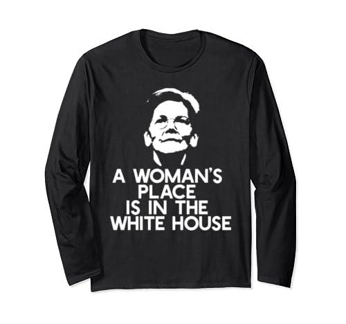 Woman's Place Is In The White House Elizabeth Warren Meme Long Sleeve T Shirt