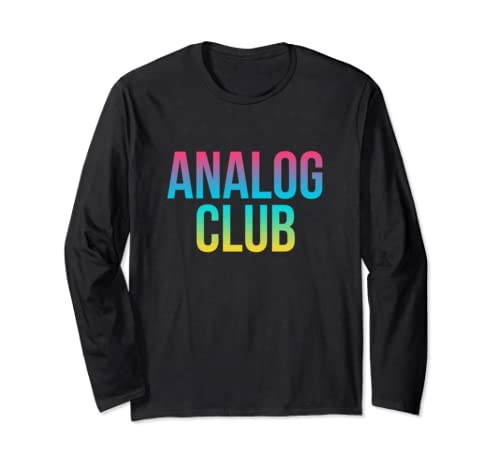 Analog Club   Anti Social Media   Funny Colorful Text Style Long Sleeve T Shirt