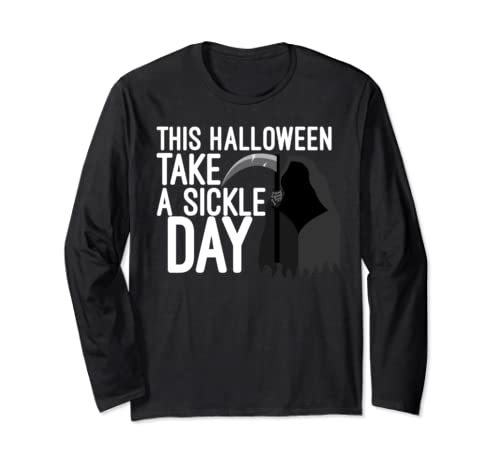 This Halloween Take A Sickle Day Funny Saying Long Sleeve T Shirt