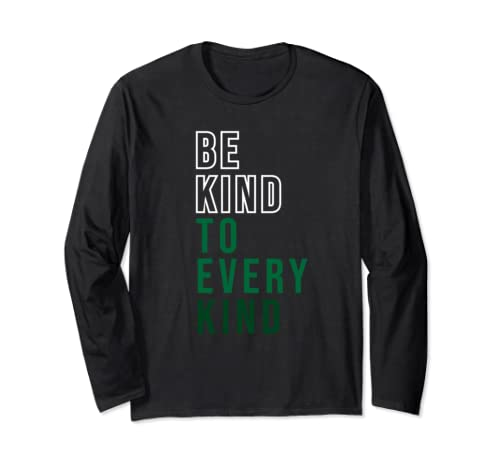 Be Kind To Every Kind Vegan Lifestyle Long Sleeve T Shirt