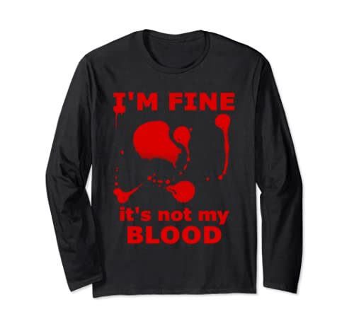 I'm Fine It's Not My Blood Halloween Bloody Splatter Zombie  Long Sleeve T Shirt
