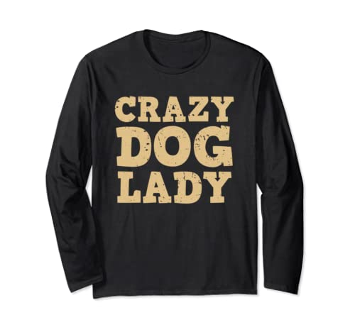 Crazy Dog Lady Dogs Lover Owner Sitter Walking Funny Gift Long Sleeve T Shirt