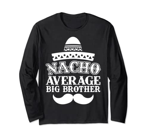 Nacho Average Big Brother Cinco De Mayo Matching Family Long Sleeve T Shirt