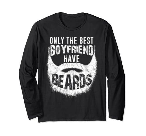Mens Best Boyfriend Have Beards Tee, Funny Cute Beard Gift Long Sleeve T Shirt