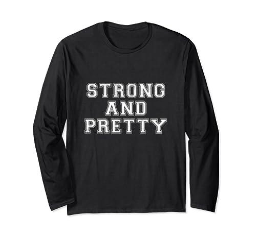 Funny Motivational Strong And Pretty Shirt Men Women Workout Long Sleeve T Shirt