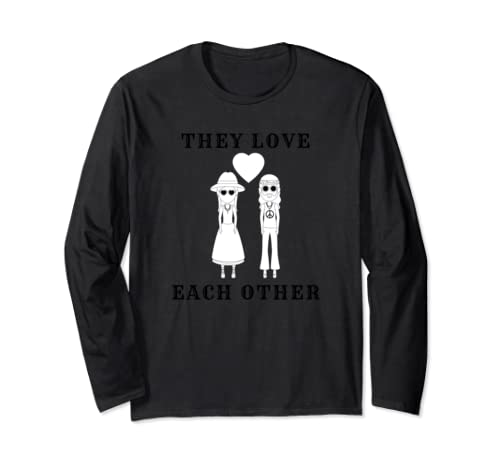 They Love Each Other Hippies Dead Grateful  Long Sleeve T Shirt