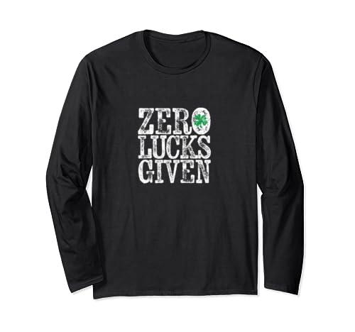 Zero Lucks Given Funny St. Patrick's Day Long Sleeve T Shirt