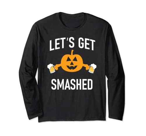 Let's Get Smashed Halloween Pumpkin Drinking Beer Funny  Long Sleeve T Shirt