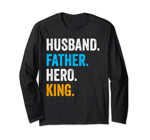 Husband Father Hero King, Dad Father's Day Or Christmas Gift Long Sleeve T Shirt
