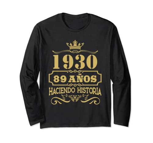Playera 1930 89 Anos Haciendo Historia 89th Birthday Gift Long Sleeve T Shirt