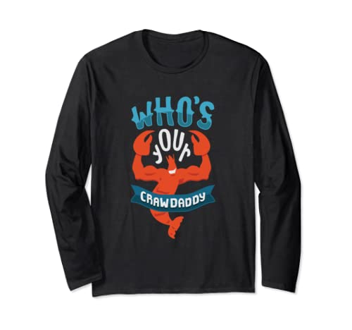 Who's Your Crawdaddy? For Mardi Gras Long Sleeve T Shirt