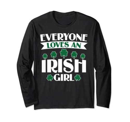 Women's Everyone Loves An Irish Girl St. Patrick's Day Gift Long Sleeve T Shirt