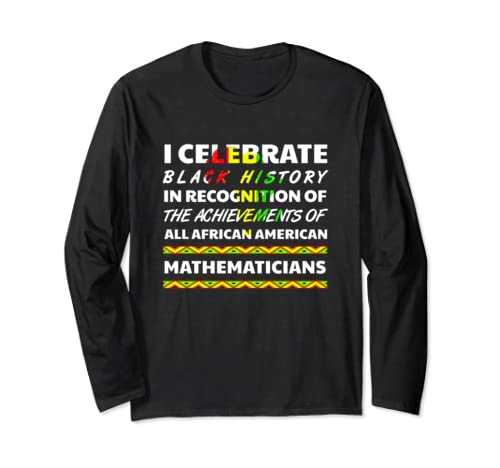 Mathematician African Pride Black History Month Power 2020 Long Sleeve T Shirt