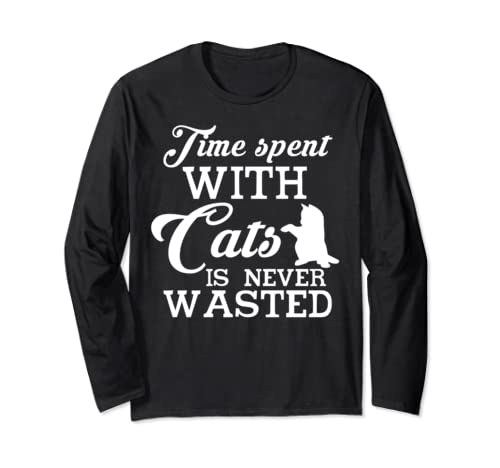 Cat Lover T Shirt, Time Spent With Cats Is Never Wasted Long Sleeve T Shirt