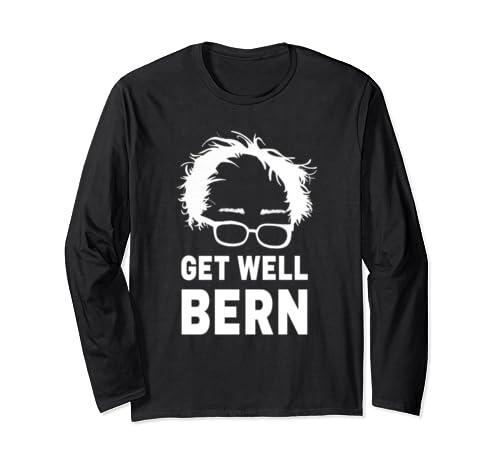 Get Well Bernie For Sickness Of Bernie Sanders 2020  Long Sleeve T Shirt