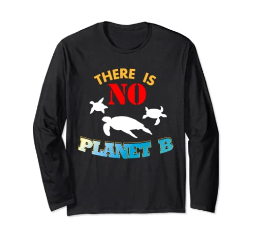 There Is No Planet B Cute Turtle Graphic Image Sea Animals Long Sleeve T Shirt