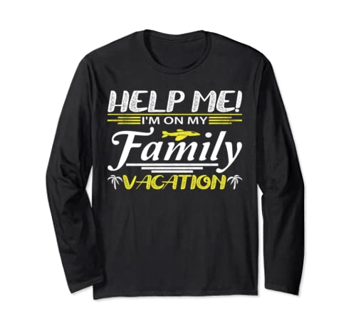 Funny Vacation Shirts   Help Me I'm On A Family Vacation Long Sleeve T Shirt