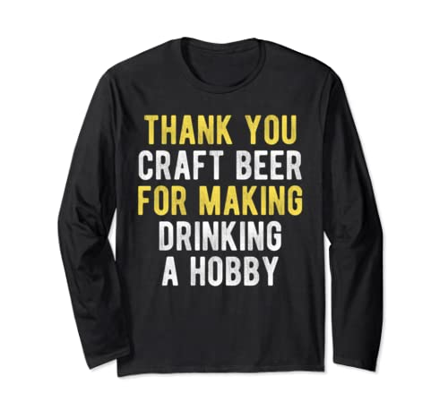 Funny Craft Beer Hobby Design Gift For Home Brewing Drinkers Long Sleeve T Shirt