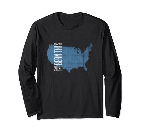Bernie Sanders   Bern This 2020   2020 Election Political Long Sleeve T Shirt