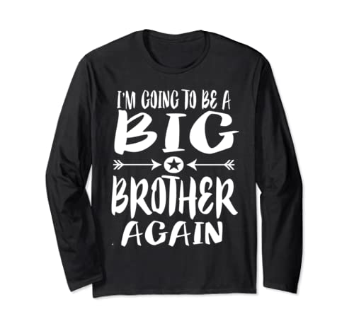I'm Going To Be A Big Brother Again Long Sleeve T Shirt Gift