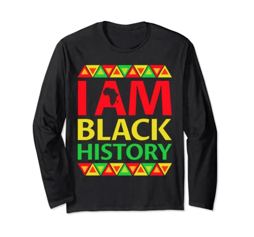 I Am Black History   Christmas Gift For Black History Month  Long Sleeve T Shirt
