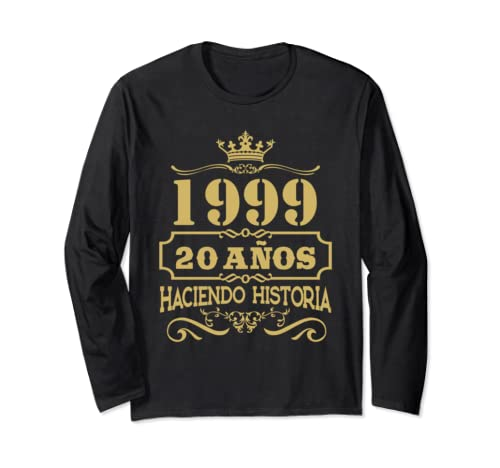 Playera 1999 20 Anos Haciendo Historia 20th Birthday Gift Long Sleeve T Shirt