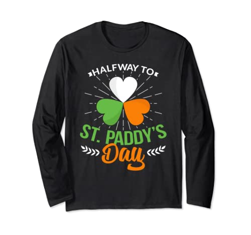 Halfway To St Patricks Day Saint Paddys Day Party  Long Sleeve T Shirt