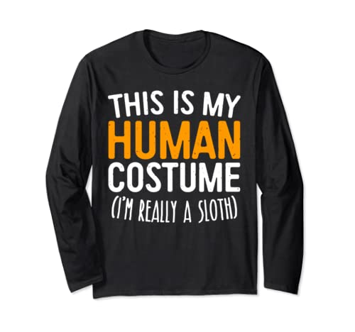 This Is My Human Costume I'm Really A Sloth T Shirt Long Sleeve T Shirt