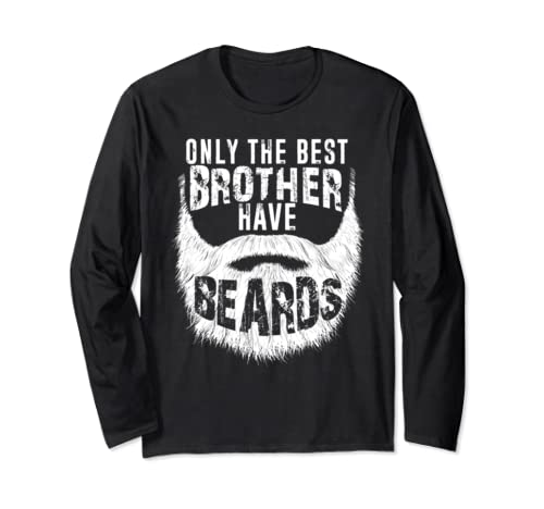 Mens Best Brother Have Beards Tee, Funny Cute Beard Gift Long Sleeve T Shirt