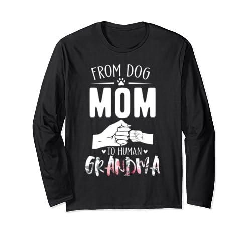 From Dog Grandma To Human Grandma Long Sleeve T Shirt