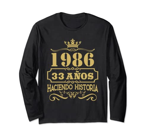 Playera 1986 33 Anos Haciendo Historia 33rd Birthday Gift Long Sleeve T Shirt