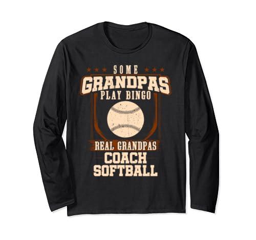 Some Grandpas Play Bingo Real Grandpas Coach Softball Long Sleeve T Shirt