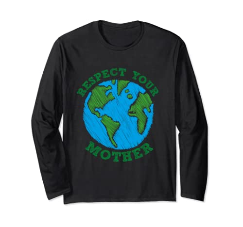 Earth Day Gift Respect Your Mother Nature Lover Tee Long Sleeve T Shirt
