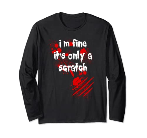 Blood Splattered I'm Fine It's Just A Scratch Halloween Long Sleeve T Shirt