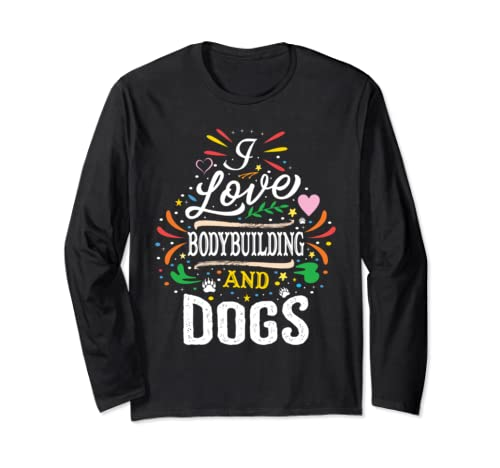 Dogs Quote Shirts I Love Bodybuilding And Dogs Long Sleeve T-Shirt