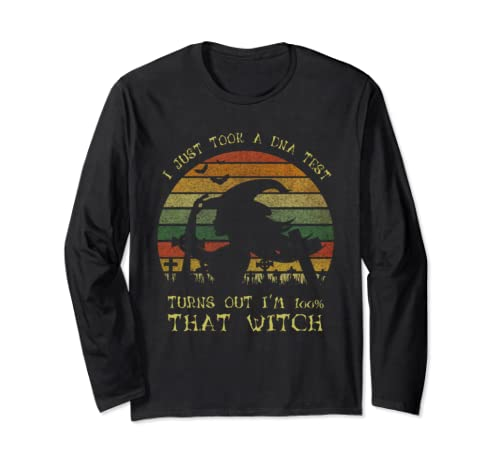 I Just Took A Dna Test Turns Out I'm 100 Percent That Witch  Long Sleeve T Shirt