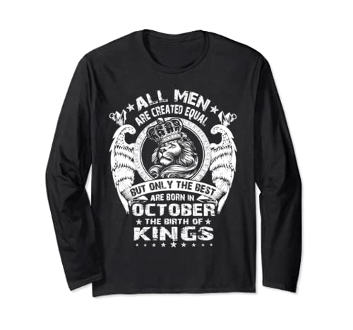 Men's Only The Best Are Born In October The Birth Of Kings Long Sleeve T Shirt