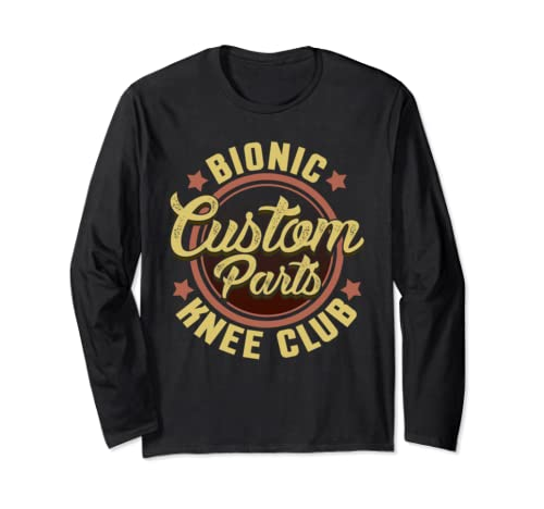Bionic Knee Club Custom Parts Funny Knee Surgery Gift Long Sleeve T Shirt